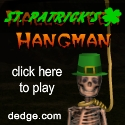 St. Patrick's Hangman created by The Dimension's Edge, Inc.